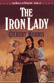 The iron lady by Gilbert Morris