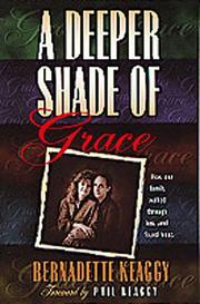A deeper shade of grace by Bernadette Keaggy