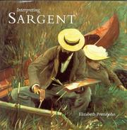 Interpreting Sargent by Elizabeth Prettejohn