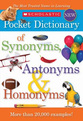 Download Scholastic Pocket Dictionary of Synonyms Antonyms Homonyms