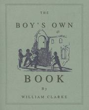 The boy&#39;s own book by Clarke, William