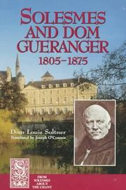 Solesmes and Dom Guranger, 1805-1875 by Louis Soltner