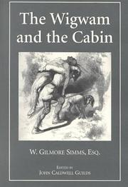 The wigwam and the cabin by William Gilmore Simms