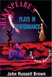 Shakespeare's plays in performance by Brown, John Russell.