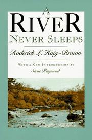 A river never sleeps by Roderick Langmere Haig-Brown