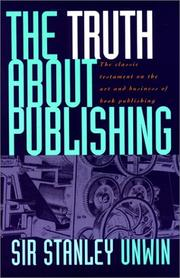 The truth about publishing by Sir Stanley Unwin