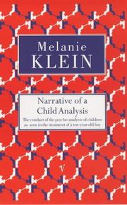 Narrative of a child analysis by Melanie Klein