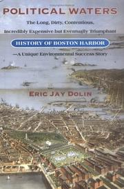Political Waters: The Long, Dirty, Contentious, Incredibly Expensive, but Eventually Triumphant History of Boston Harbor PDF