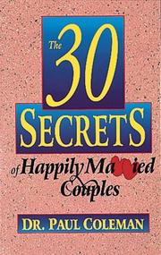 The 30 secrets of happily married couples by Paul W. Coleman