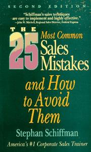 The 25 most common sales mistakes-- and how to avoid them by Stephan Schiffman