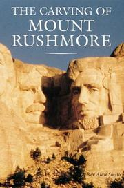 The carving of Mount Rushmore by Rex Alan Smith