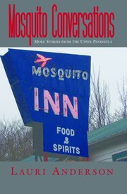 Mosquito Conversations More Stories From The Upper Peninsula