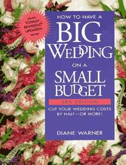 Cover of: How to have a big wedding on a small budget by Diane Warner