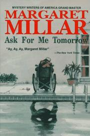 Ask for me tomorrow by Margaret Millar