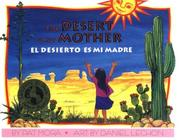 The desert is my mother = by Pat Mora