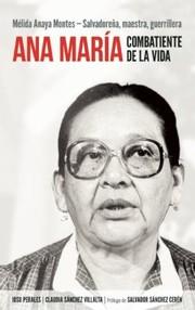 Ana Mara Combatiente De La Vida Mlida Anaya Montes Salvadorea Maestra Guerrillera
