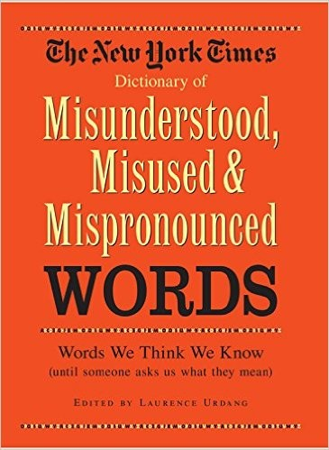 Download The New York times everyday reader's dictionary of misunderstood, misused, mispronounced words.