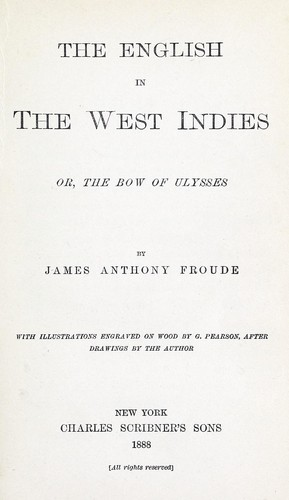 The English in the West Indies; or, The bow of Ulysses