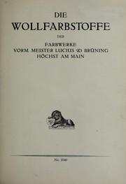 Die Wollfarbstoffe der Farbwerke vorm. Meister Lucius & Brüning