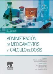 Administración de medicamentos y cálculo de dosis. - 2. edición
