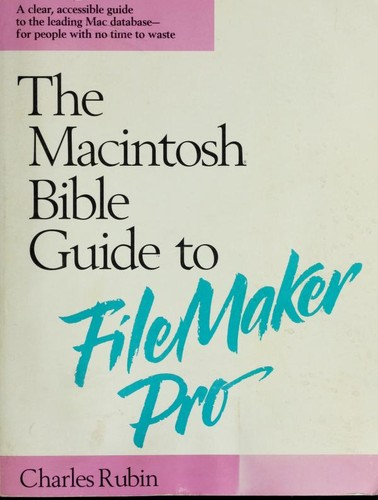 The Macintosh bible guide to FileMaker Pro