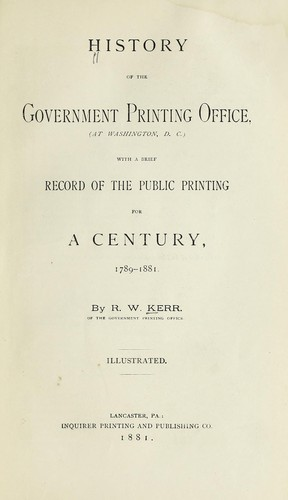 History of the Government Printing Office, (at Washington, D.C.)