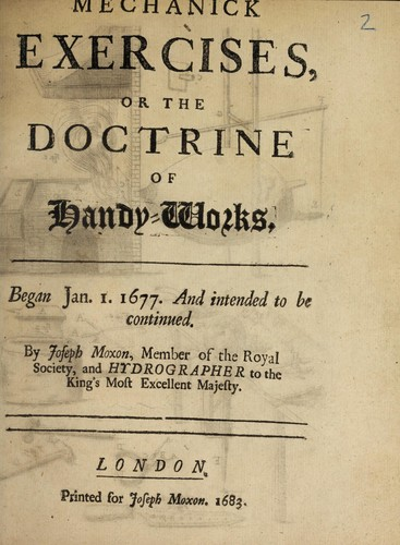 Mechanick exercises, or, The doctrine of handy-works
