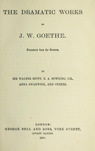 The dramatic works of J. W. Goethe