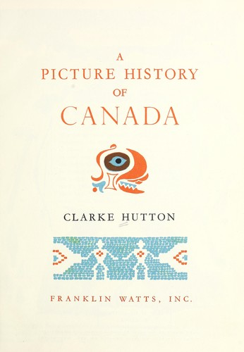 A picture history of Canada