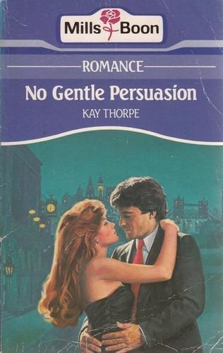 No Gentle Persuasion.