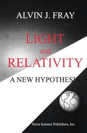 Light and relativity by Alvin J. Fray