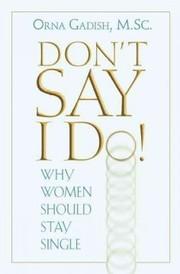 Dont Say I Do!