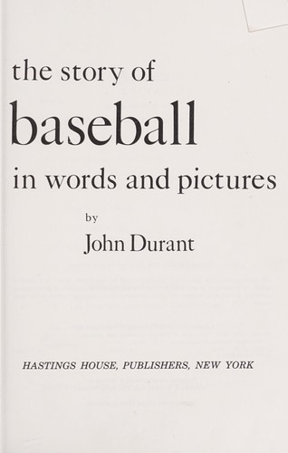 The story of baseball in words and pictures.