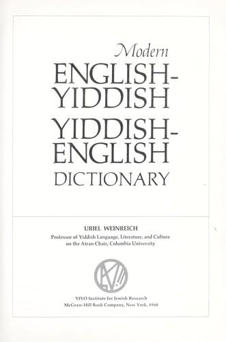 Modern English-Yiddish, Yiddish-English dictionary.