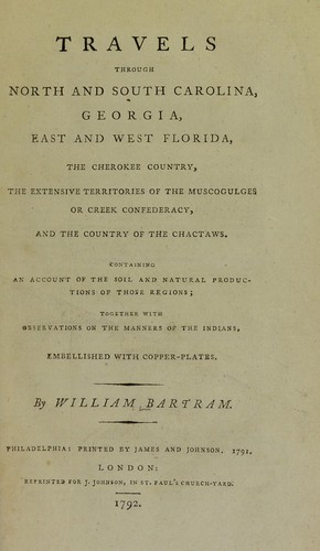 Download Travels through North and South Carolina, Georgia, East and West Florida, the Cherokee country, the extensive territories of the Muscogulges or Creek confederacy, and the country of the Chactaws
