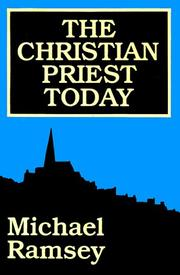 The Christian priest today by Ramsey, Michael