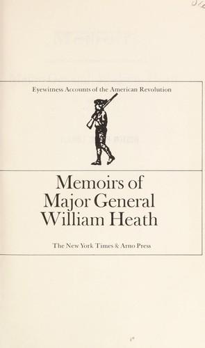 Memoirs of Major General William Heath.