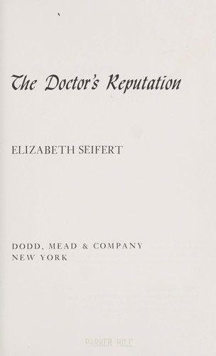 The doctor's reputation.