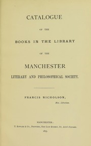 Catalogue of the books in the library of the Manchester literary and philosophical society ...