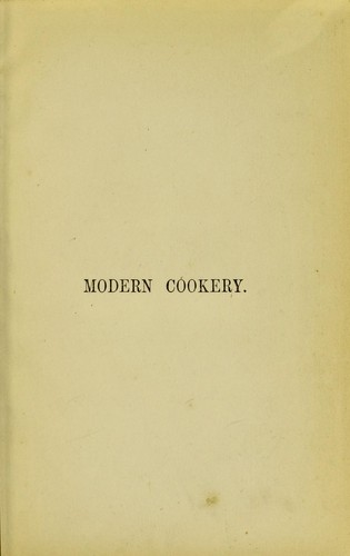 Modern cookery, for private families