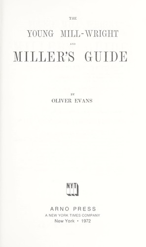 The young mill-wright and miller's guide.