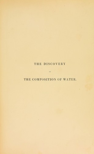 Correspondence of the late James Watt on his discovery of the theory of the composition of water