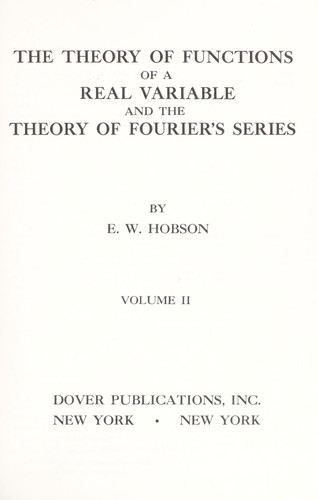 The theory of functions of a real variable and the theory of Fourier's series.
