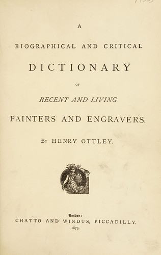 A biographical and critical dictionary of recent and living painters and engravers
