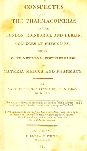 A conspectus of the pharmacopoeias of the London, Edinburgh, and Dublin Colleges of Physicians