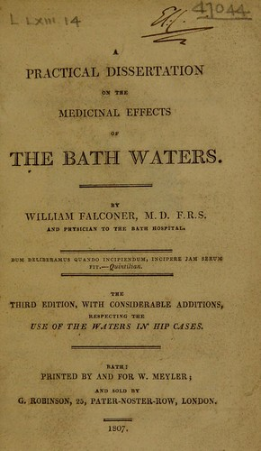 A practical dissertation on the medicinal effects of the Bath waters