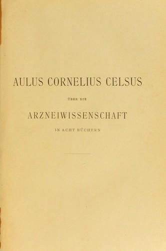 Download Aulus Cornelius Celsus über die arzneiwissenschaft in acht büchern