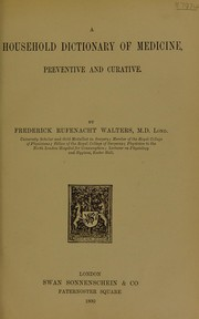 A household dictionary of medicine, preventive and curative