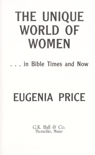 The unique world of women– in Bible times and now