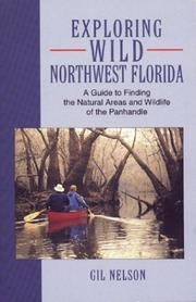 Exploring wild northwest Florida by Gil Nelson